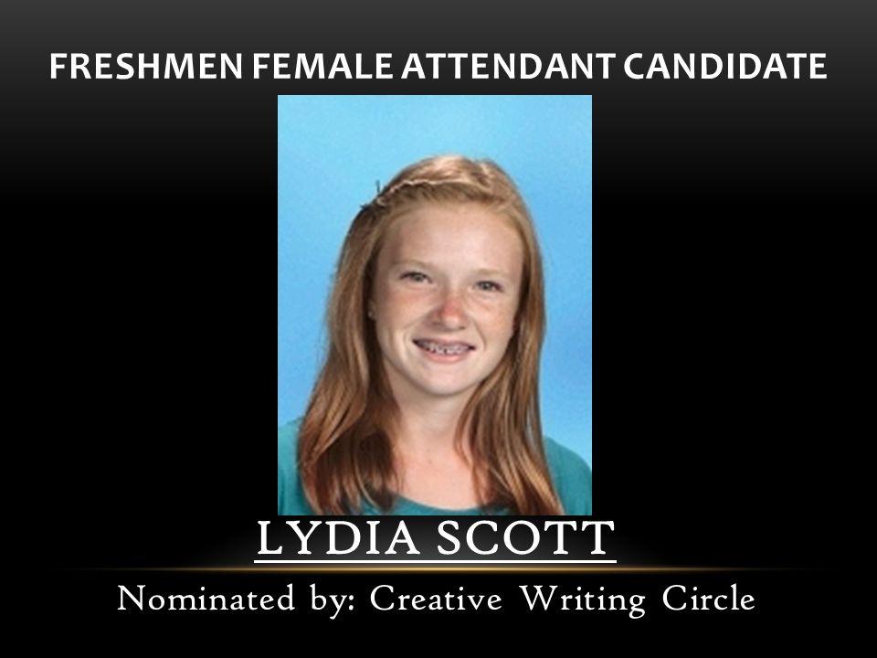 LYDIA SCOTT Nominated by: Creative Writing Circle
