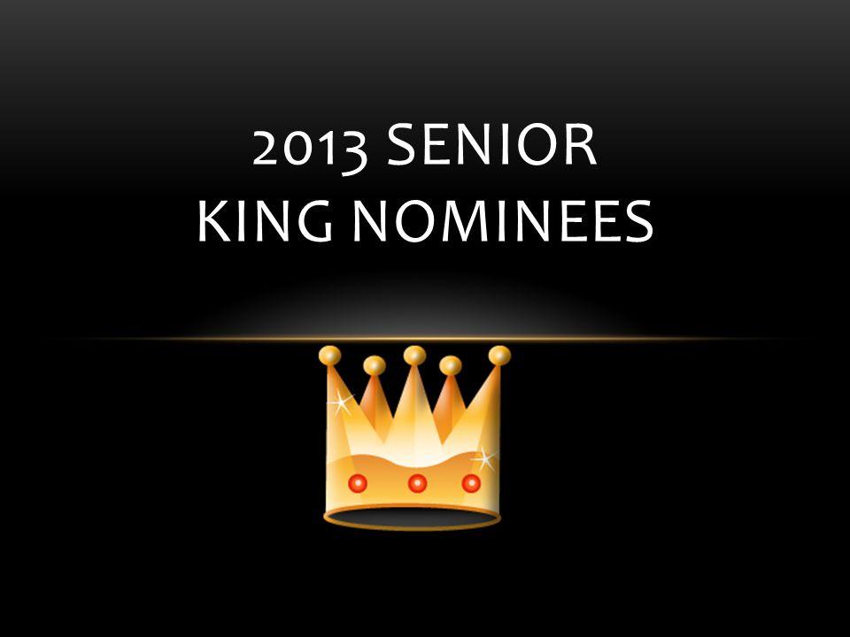 2013 SENIOR KING NOMINEES
