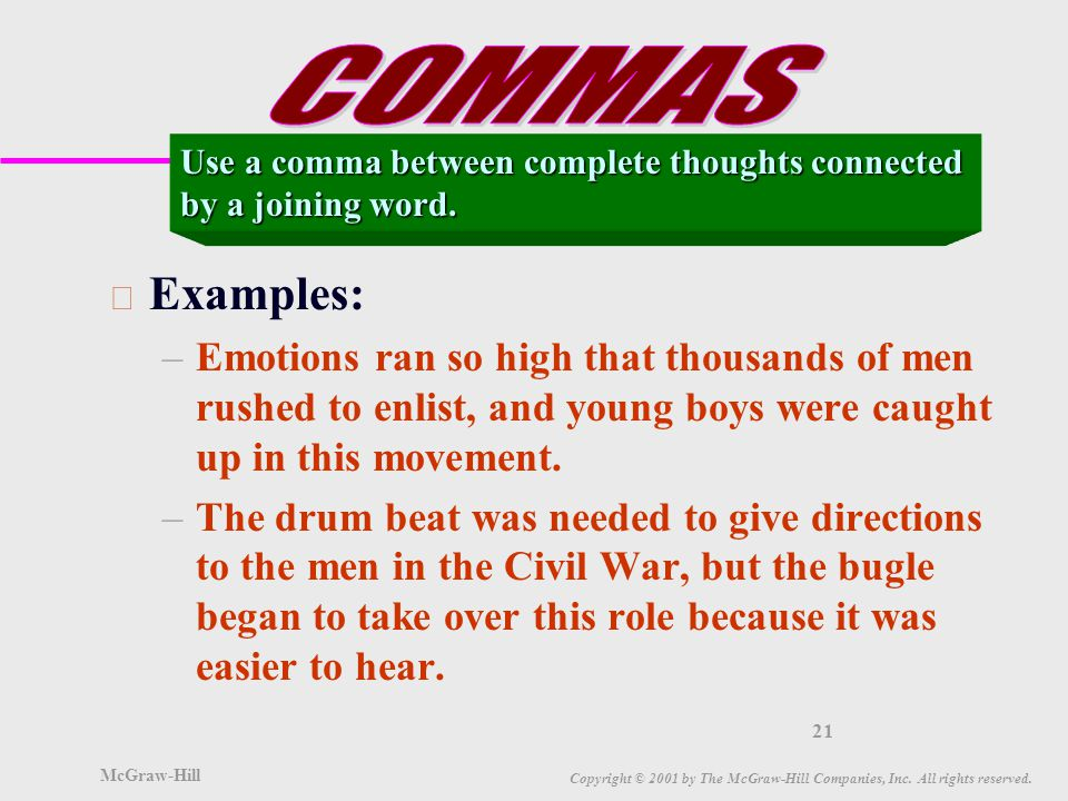 McGraw-Hill Copyright © 2001 by The McGraw-Hill Companies, Inc. All rights reserved. 20 u Interrupting words are set off by commas. If you remove the