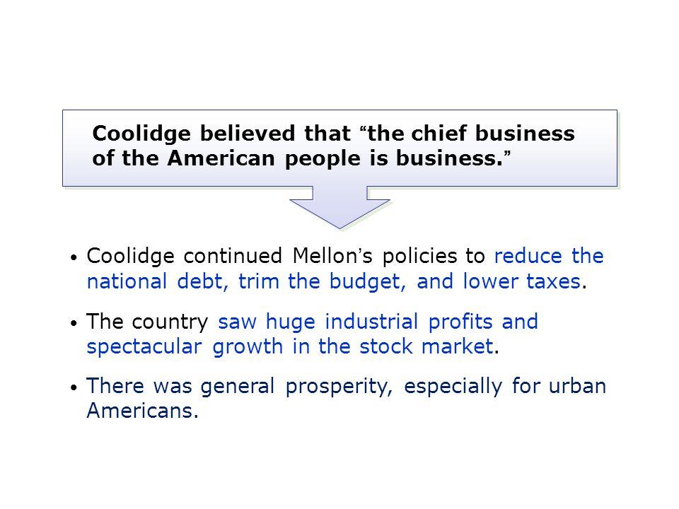 Coolidge was a quiet, honest, frugal Vermonter.