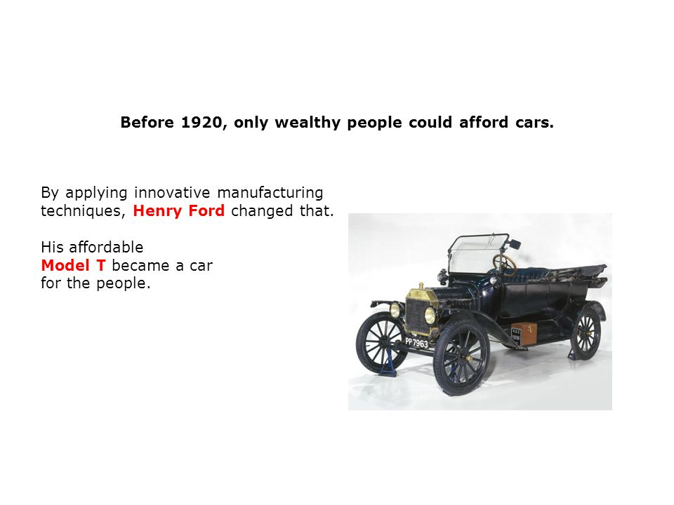 Land of the Automobile THE AUTOMOBILE CHANGES HOW AMERICAN'S LIVED: Assembly line technology cuts time and price in half.