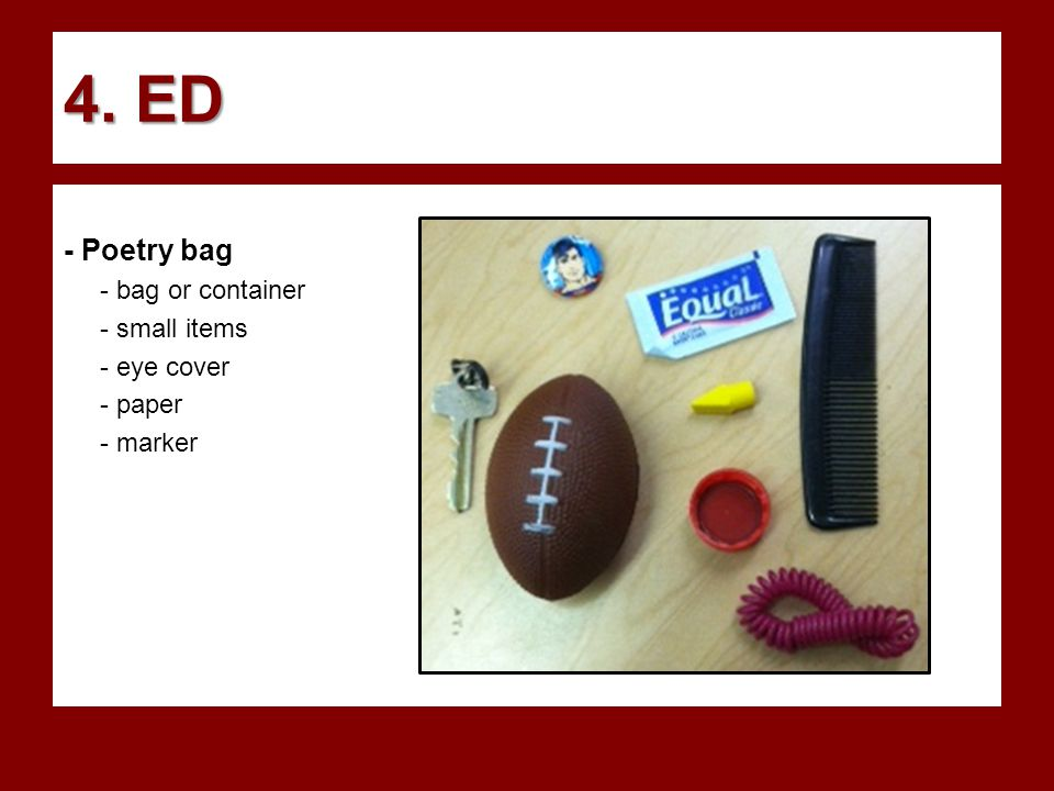 4. ED - Poetry bag - bag or container - small items - eye cover - paper - marker