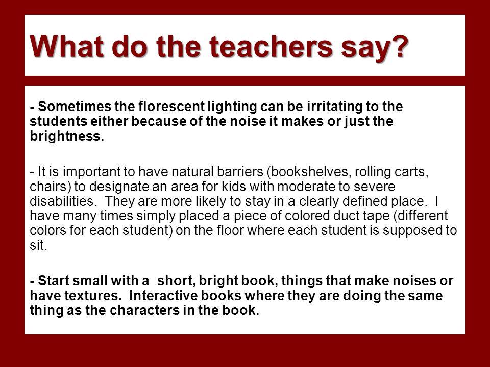 What do the teachers say.