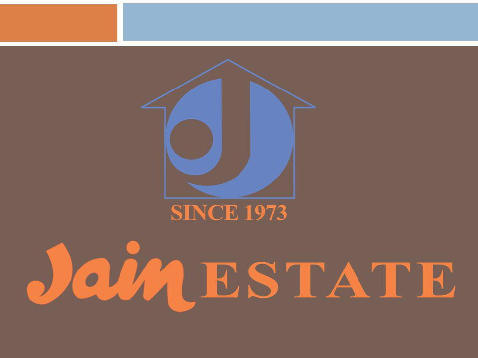 ABOUT US  Our parent company Jain Estates was founded by Late Shri Mahendra Kumar Jain in the year 1973 at then developing, Andheri (West).