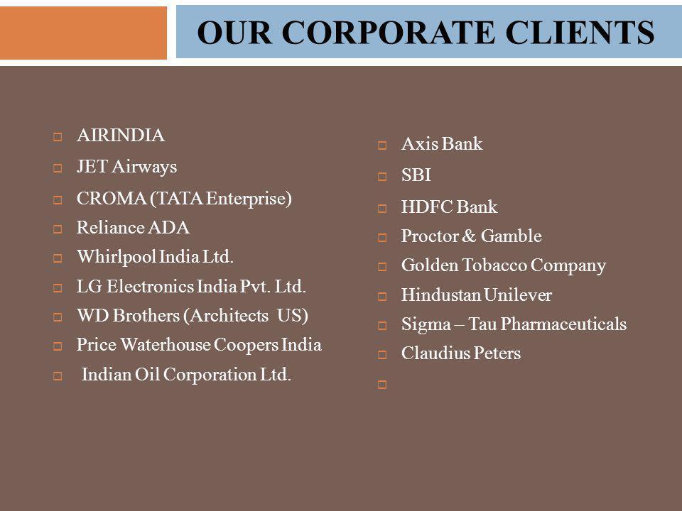  AIRINDIA  JET Airways  CROMA (TATA Enterprise)  Reliance ADA  Whirlpool India Ltd.