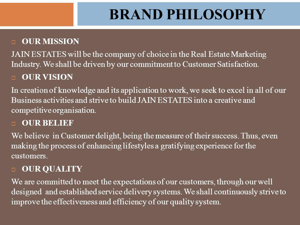  OUR MISSION JAIN ESTATES will be the company of choice in the Real Estate Marketing Industry.