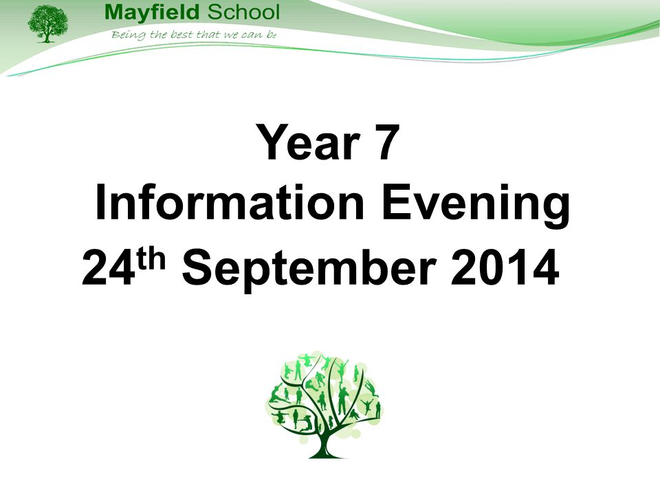 Year 7 Information Evening 24 th September 2014