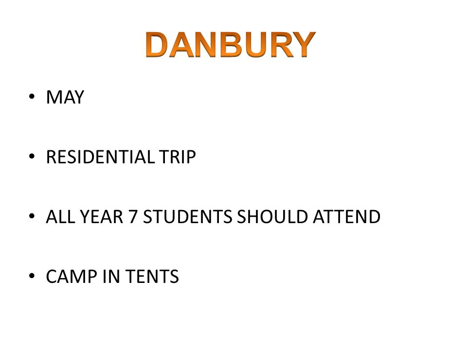 MAY RESIDENTIAL TRIP ALL YEAR 7 STUDENTS SHOULD ATTEND CAMP IN TENTS