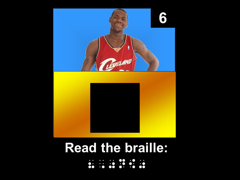 6 Read the braille: 8,0n[0
