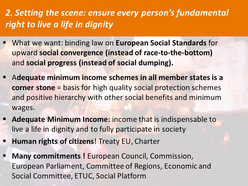  What we want: binding law on European Social Standards for upward social convergence (instead of race-to-the-bottom) and social progress (instead of social dumping).