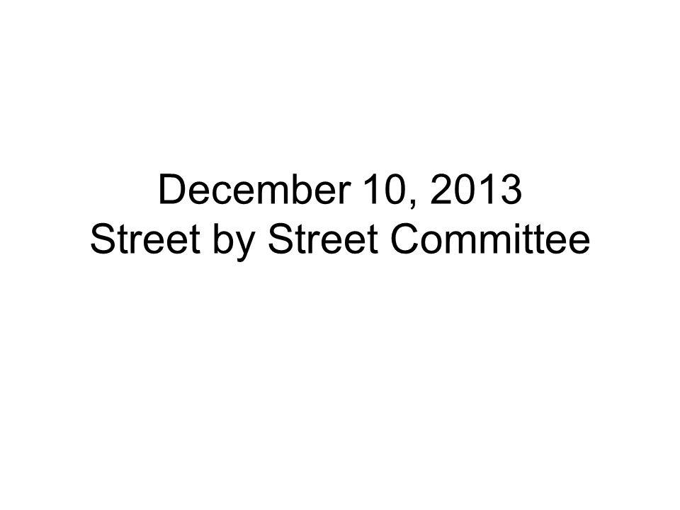 December 10, 2013 Street by Street Committee