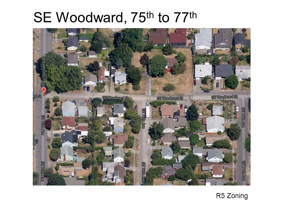 SE Woodward, 75 th to 77 th R5 Zoning