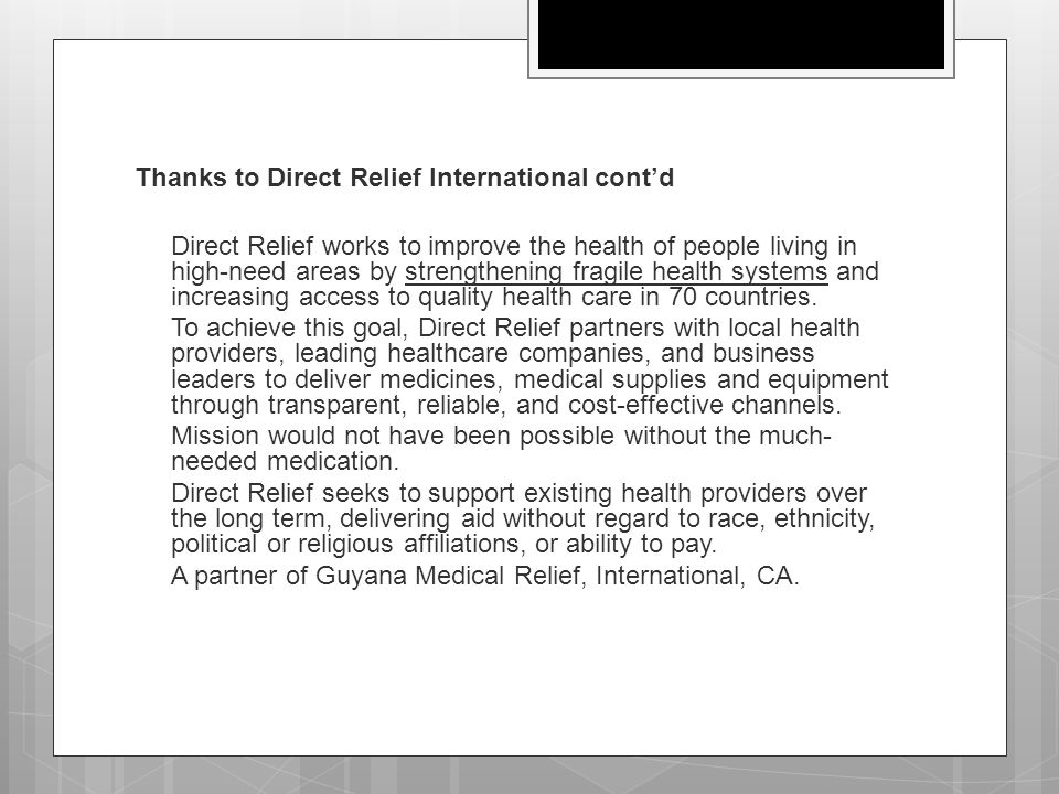 Thanks to Direct Relief International cont'd  Direct Relief works to improve the health of people living in high-need areas by strengthening fragile