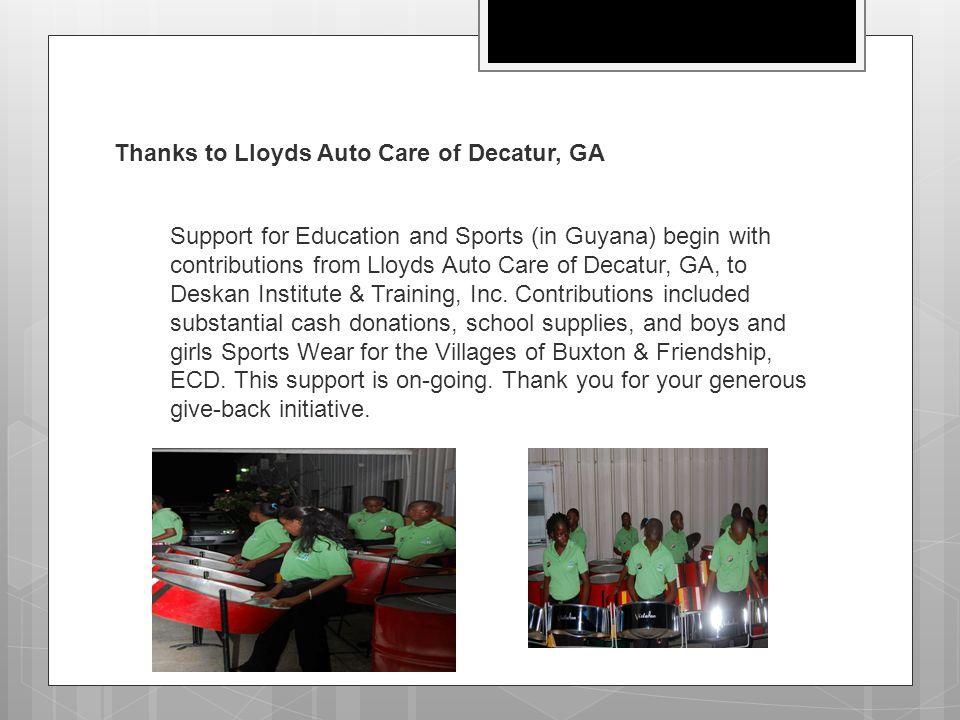 Thanks to Lloyds Auto Care of Decatur, GA Support for Education and Sports (in Guyana) begin with contributions from Lloyds Auto Care of Decatur, GA,