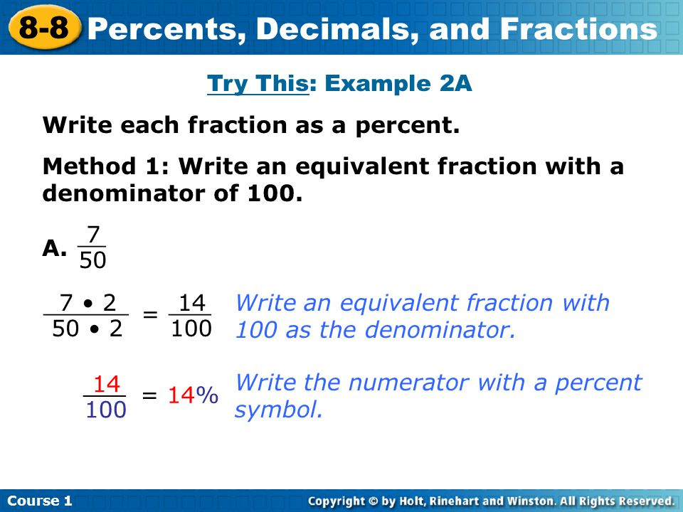 Course 1 8-8 Percents, Decimals, and Fractions Try This: Example 2A Write each fraction as a percent.