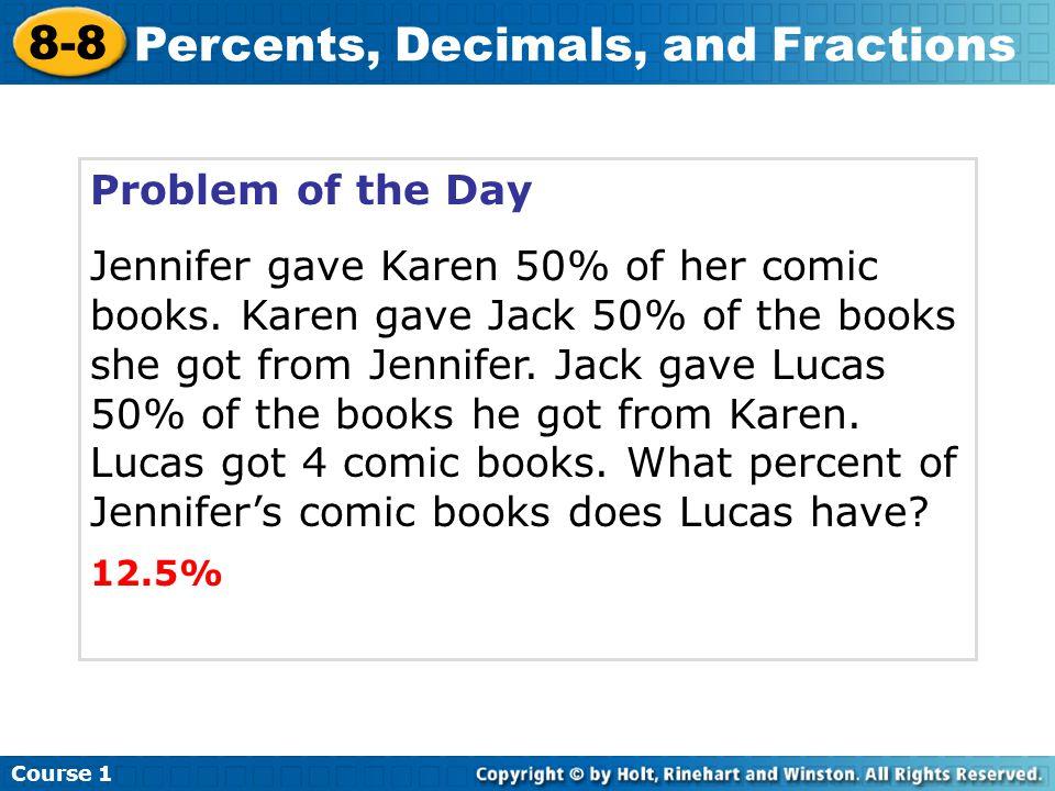 Problem of the Day Jennifer gave Karen 50% of her comic books.