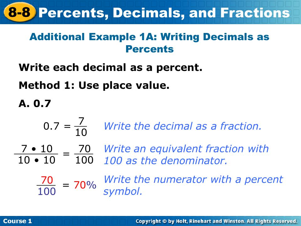 Course 1 8-8 Percents, Decimals, and Fractions Additional Example 1A: Writing Decimals as Percents Write each decimal as a percent.