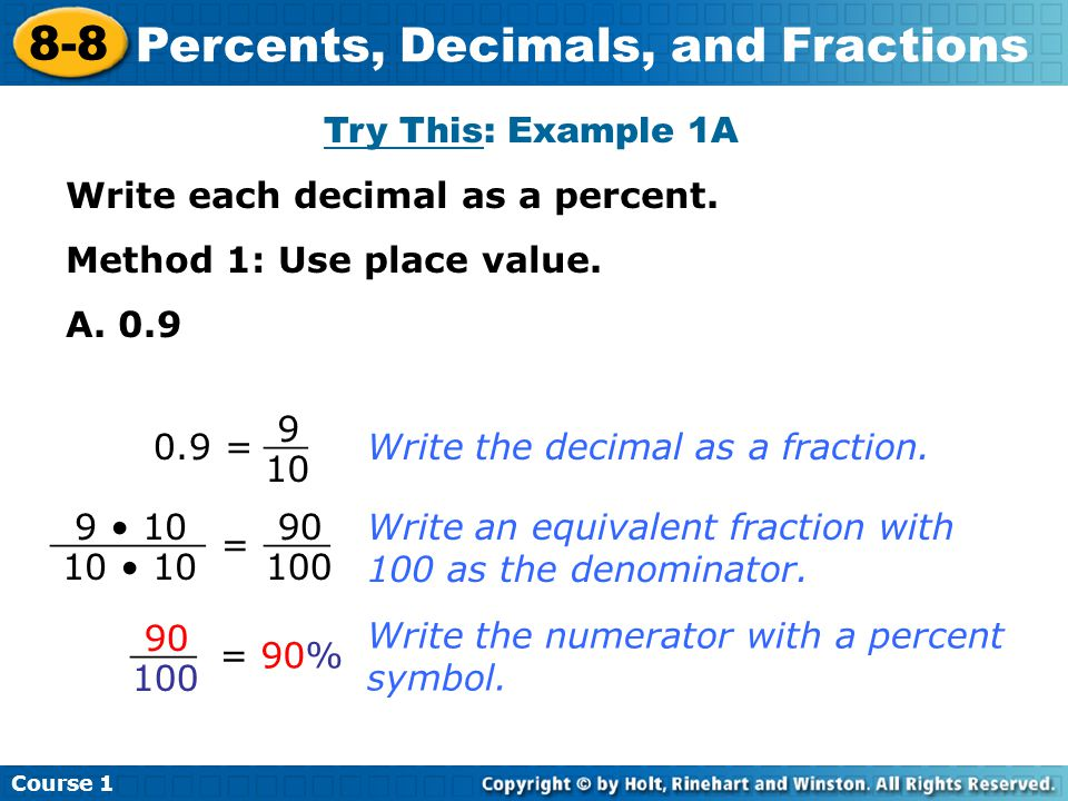 Course 1 8-8 Percents, Decimals, and Fractions Try This: Example 1A Write each decimal as a percent.