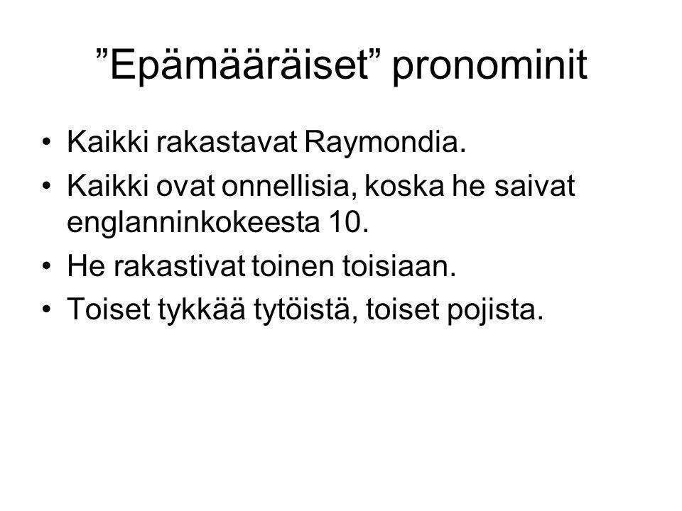 Epämääräiset pronominit Kaikki rakastavat Raymondia.