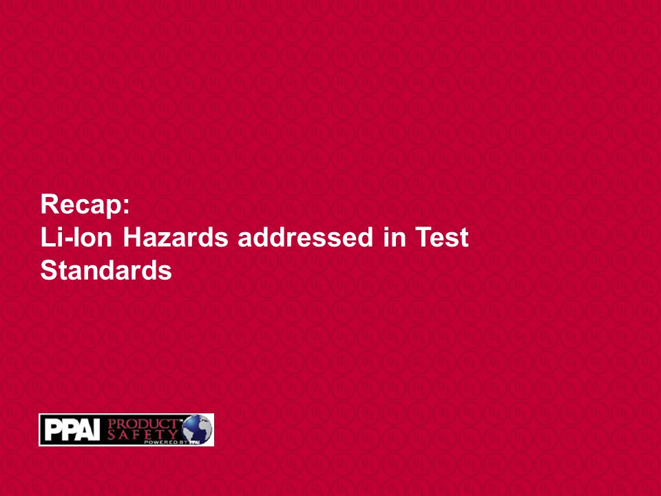 Recap: Li-Ion Hazards addressed in Test Standards