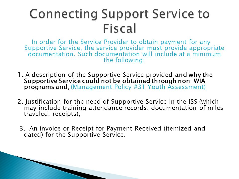 In order for the Service Provider to obtain payment for any Supportive Service, the service provider must provide appropriate documentation.