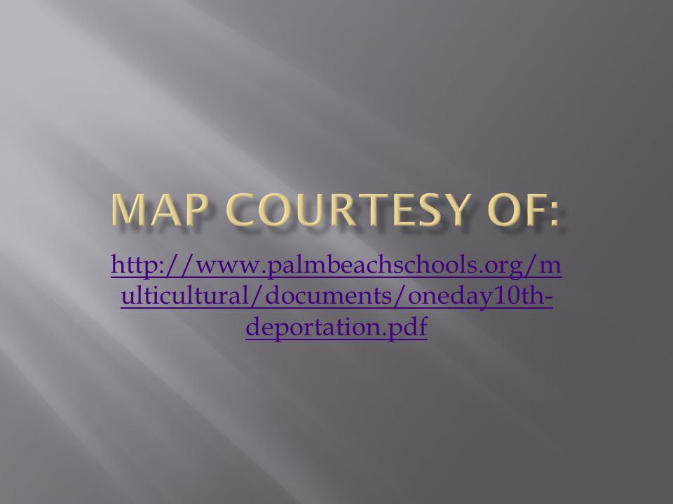 http://www.palmbeachschools.org/m ulticultural/documents/oneday10th- deportation.pdf