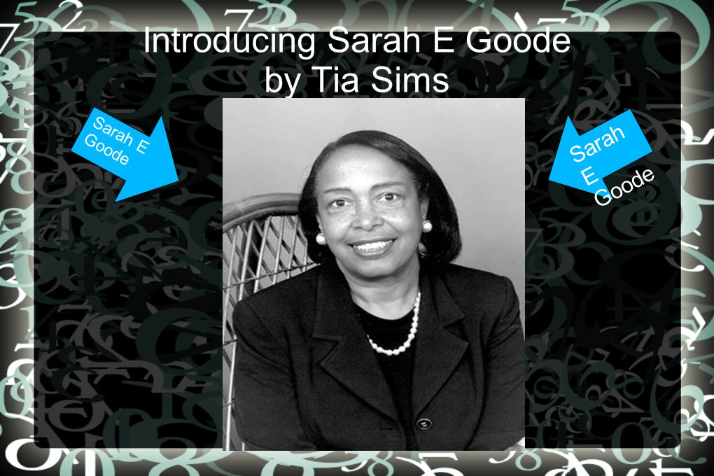 Introducing Sarah E Goode by Tia Sims Sarah E Goode