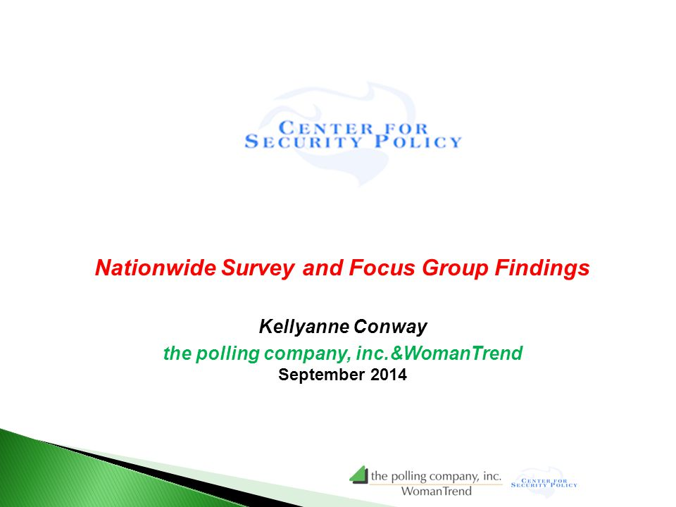 Nation Nationwide Survey Nationwide Survey and Focus Group Findings Kellyanne Conway the polling company, inc.&WomanTrend September 2014