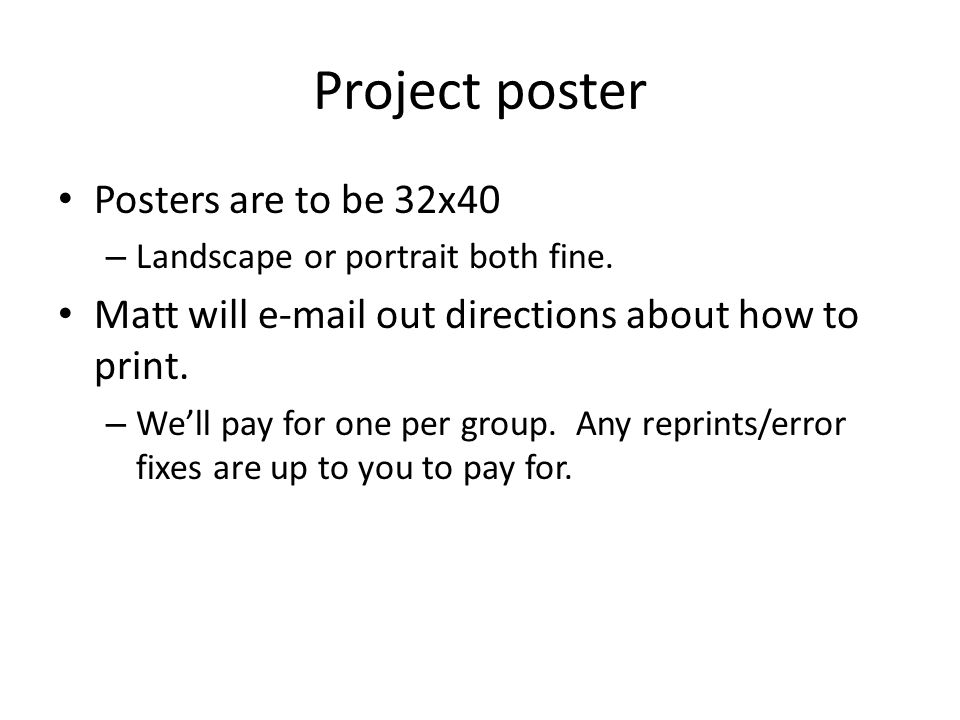 Project poster Posters are to be 32x40 – Landscape or portrait both fine.