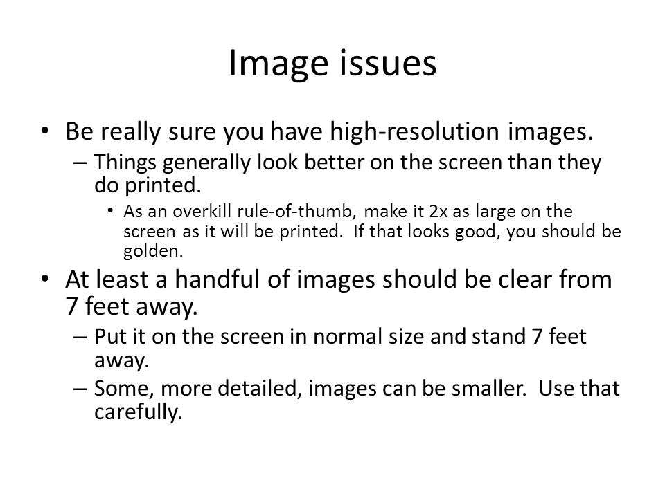 Image issues Be really sure you have high-resolution images.