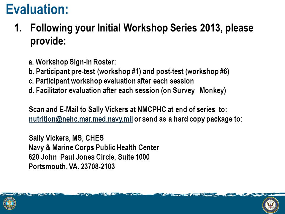 Evaluation: 1.Following your Initial Workshop Series 2013, please provide: a.