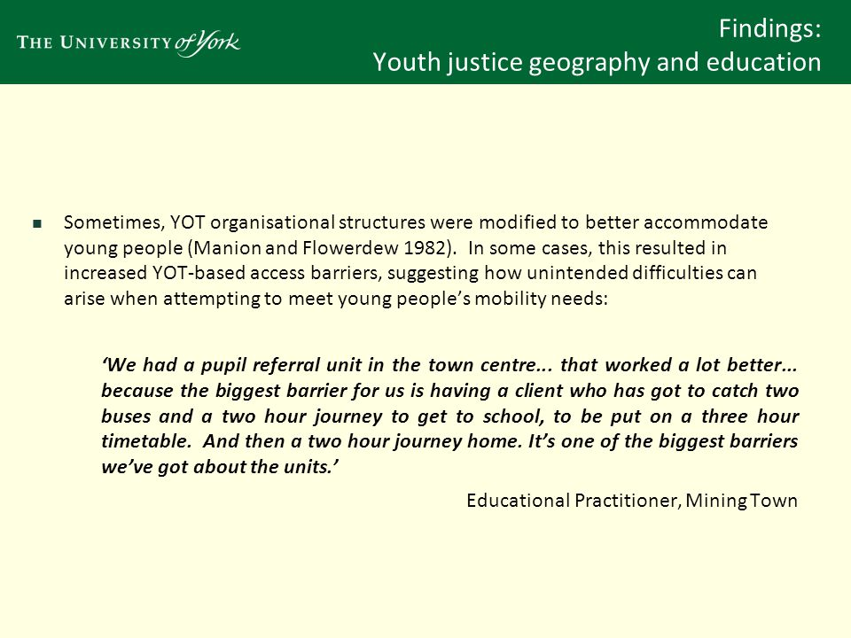 Findings: Youth justice geography and education With respect to education, multiple journey barriers were more commonly found.