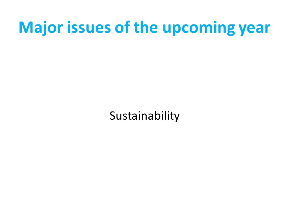 Major issues of the upcoming year Sustainability