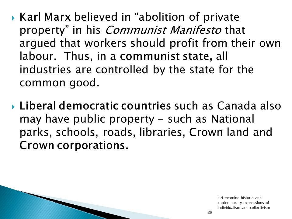"""30  Karl Marx believed in """"abolition of private property"""" in his Communist Manifesto that argued that workers should profit from their own labour. Th"""