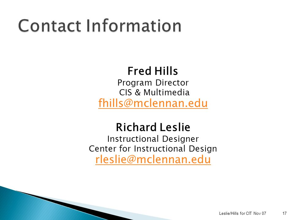 Leslie/Hills for CIT Nov 0717 Fred Hills Program Director CIS & Multimedia fhills@mclennan.edu Richard Leslie Instructional Designer Center for Instructional Design rleslie@mclennan.edu