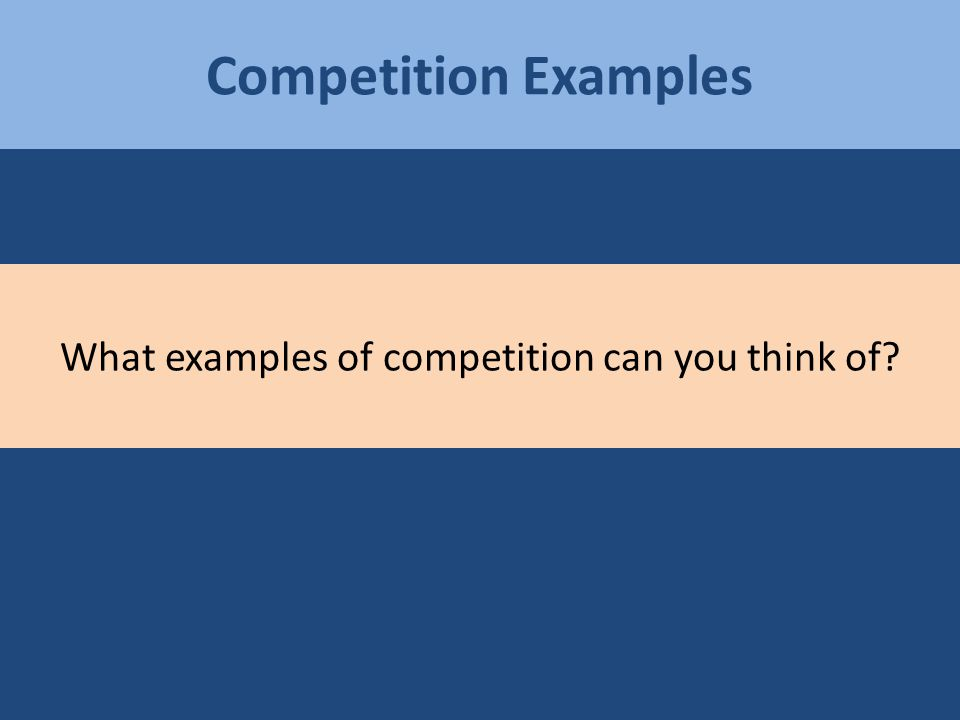 What examples of competition can you think of?