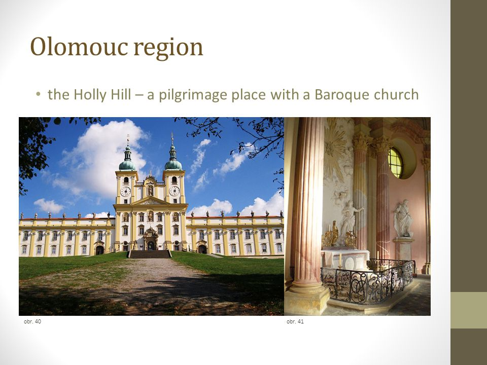 Olomouc region the Holly Hill – a pilgrimage place with a Baroque church obr. 40obr. 41