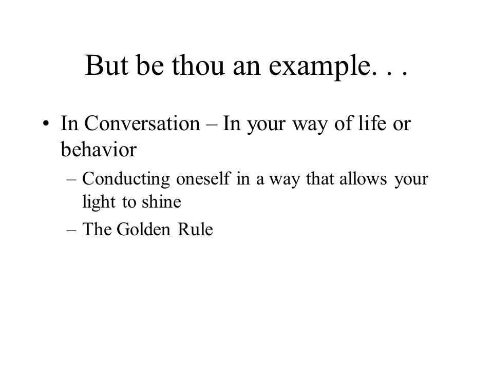 But be thou an example...