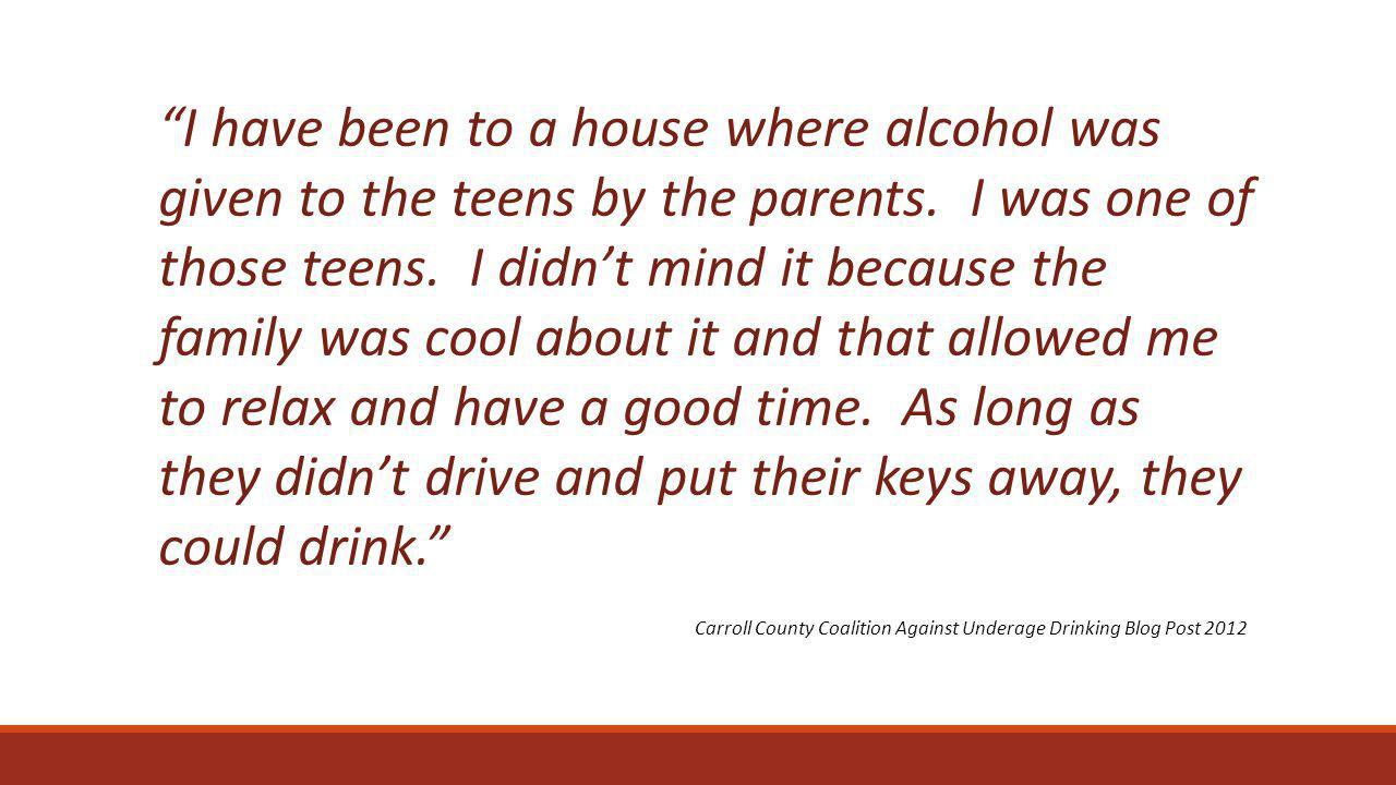 Social Availability Easy or very easy for underage youth to obtain alcohol from: Older siblings (88%), Parents (75%), and Friends (100%).