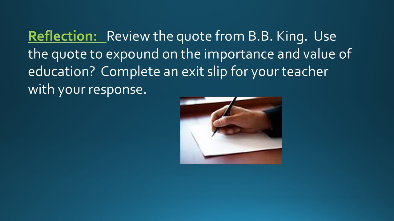 Reflection: Review the quote from B.B. King.