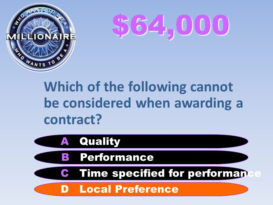 $64,000 Which of the following cannot be considered when awarding a contract.