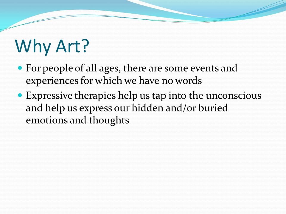 But I Can't Draw It REALLY doesn't matter All of us are creative Because we are unique individuals, we show our creative sides in different ways As with any effective counseling experience, expressive therapies are designed to fit the individual's needs and strengths
