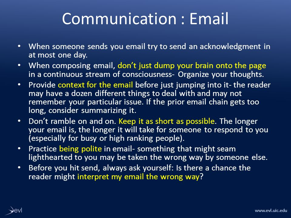 www.evl.uic.edu Communication : Email When someone sends you email try to send an acknowledgment in at most one day.