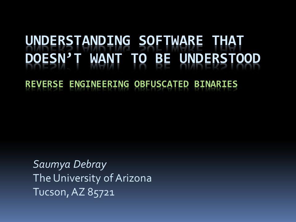 Saumya Debray The University of Arizona Tucson, AZ 85721