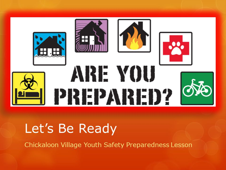 Let's Be Ready Chickaloon Village Youth Safety Preparedness Lesson
