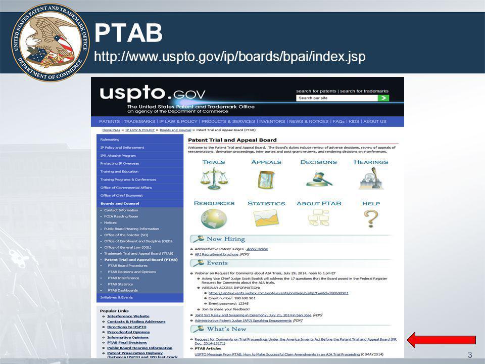 PTAB http://www.uspto.gov/ip/boards/bpai/index.jsp 3