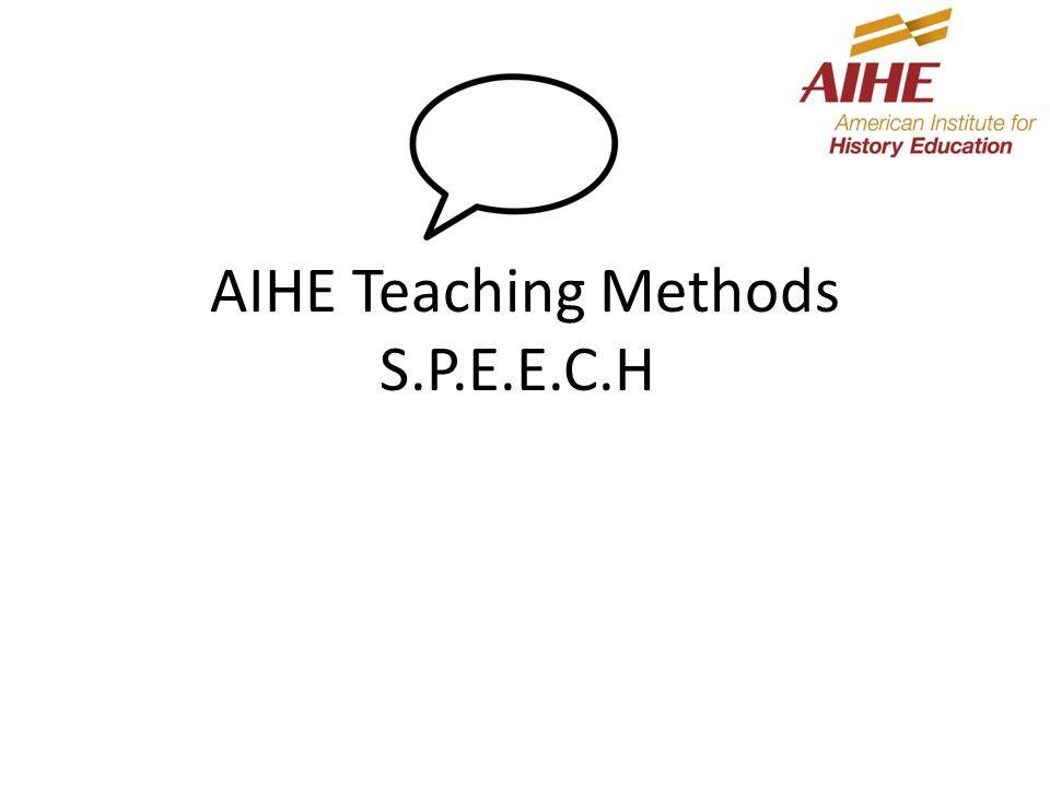 AIHE Teaching Methods S.P.E.E.C.H.