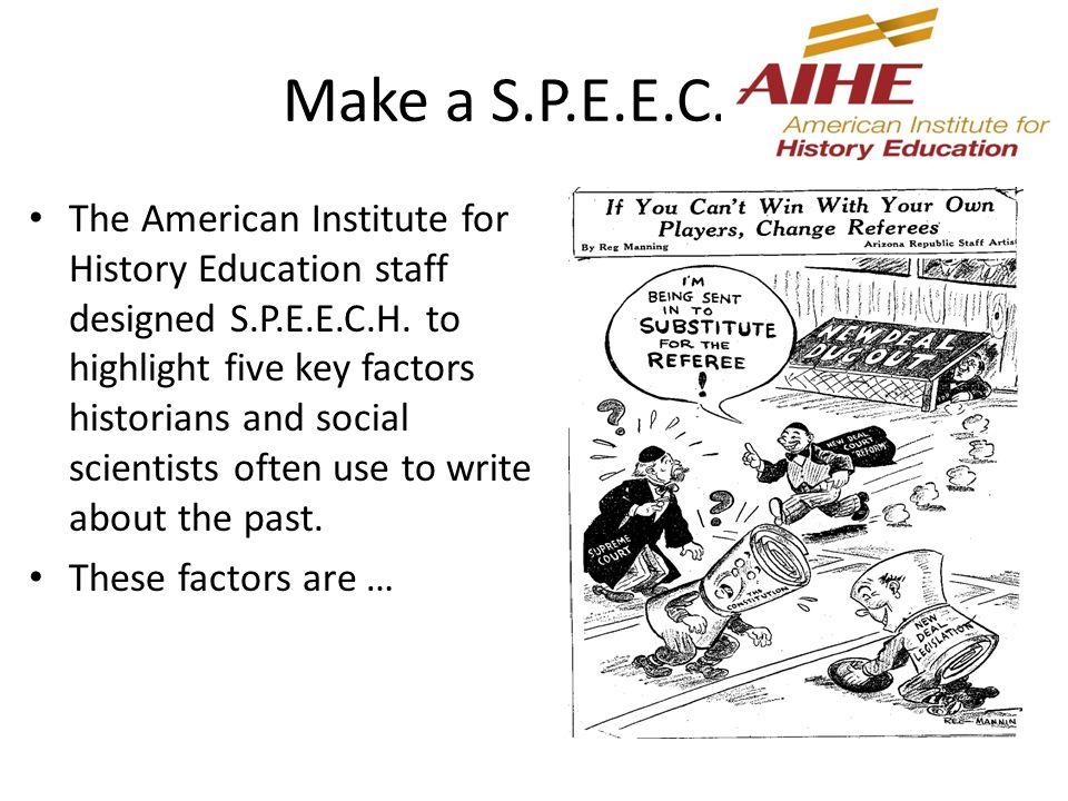 Make a S.P.E.E.C.H. The American Institute for History Education staff designed S.P.E.E.C.H.