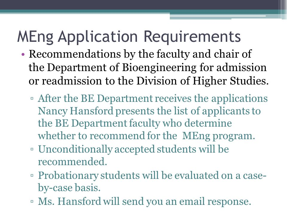 MEng Application Requirements Recommendations by the faculty and chair of the Department of Bioengineering for admission or readmission to the Divisio