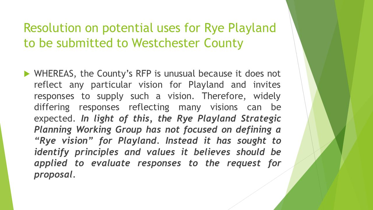 Resolution on potential uses for Rye Playland to be submitted to Westchester County  WHEREAS, the County's RFP is unusual because it does not reflect